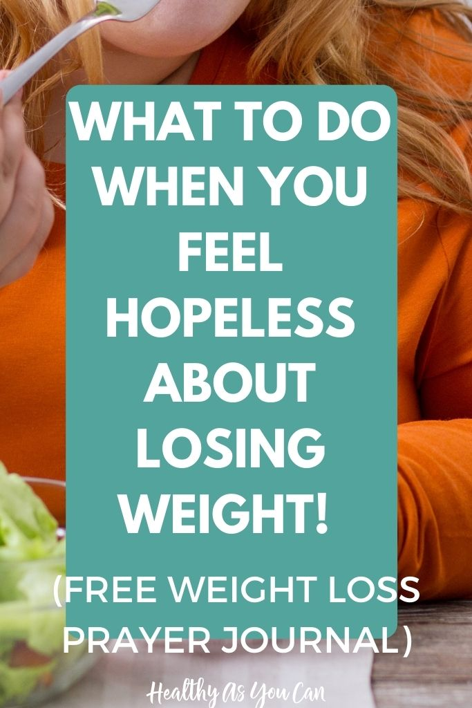 when you feel hopeless about your weight