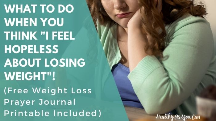 I feel hopeless about losing weight (why you shouldn't)