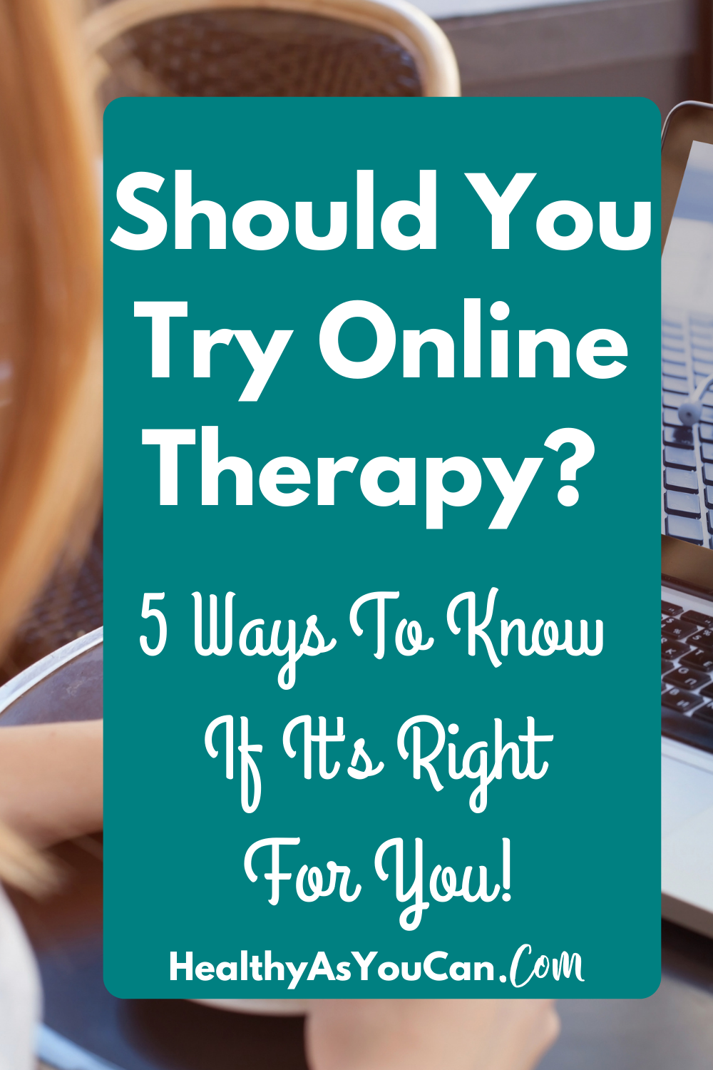 how to know if online therapy is right for you
