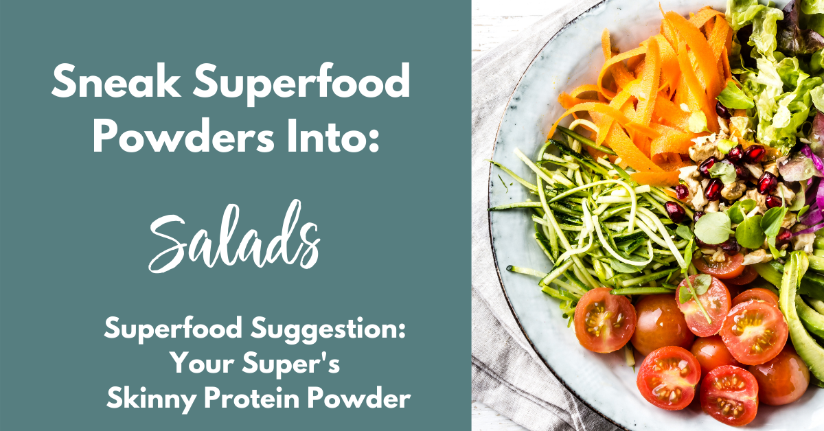 how to use superfood powders in your diet with salads